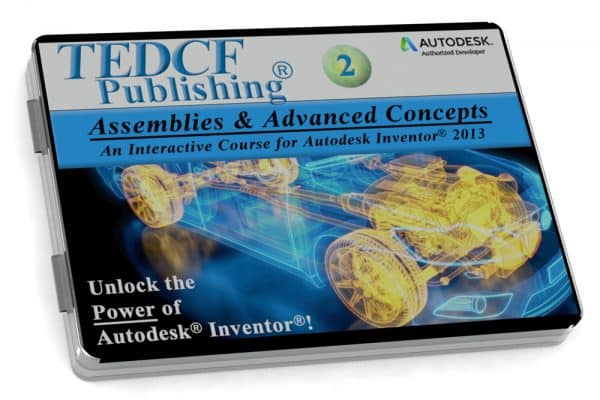 Autodesk Inventor 2013: Assemblies and Advanced Concepts