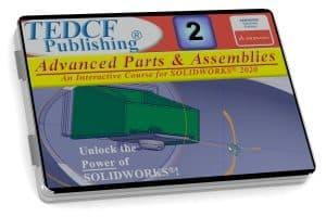 SolidWorks 2020: Advanced Parts & Assemblies