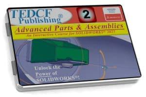 SolidWorks 2021: Advanced Parts & Assemblies