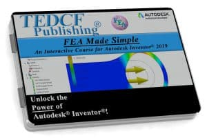 Autodesk Inventor 2019: FEA Made Simple