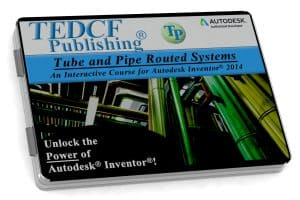 Autodesk Inventor 2014: Tube & Pipe Routed Systems