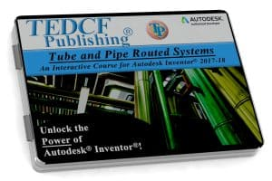 Autodesk Inventor 2018: Tube & Pipe Routed Systems